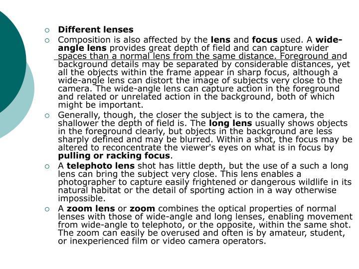 Different lenses