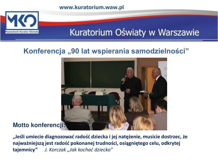 """Konferencja """"90 lat wspierania samodzielności"""""""