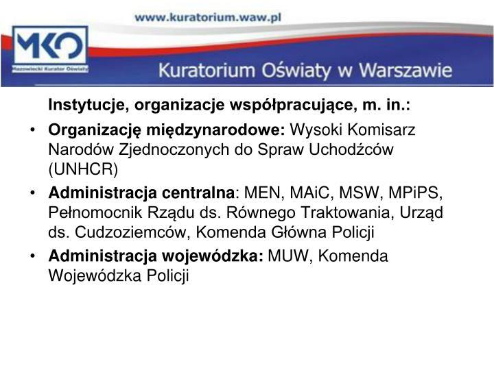 Instytucje, organizacje współpracujące, m. in.: