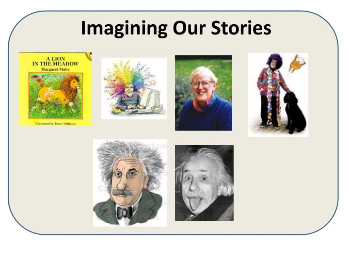 Imagining Our Stories