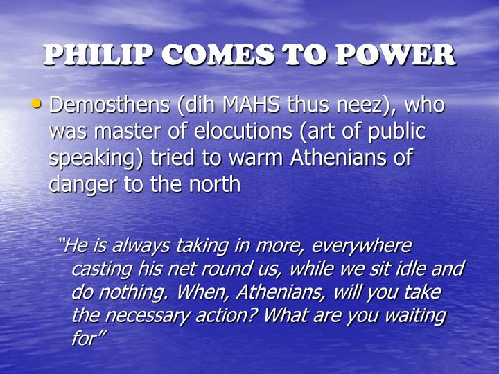 PHILIP COMES TO POWER