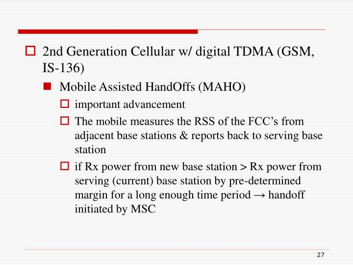 2nd Generation Cellular w/ digital TDMA (GSM, IS-136)