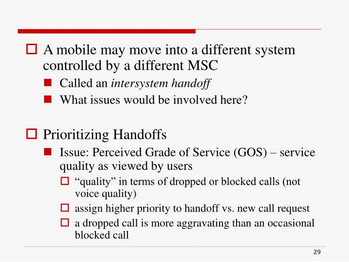 A mobile may move into a different system controlled by a different MSC