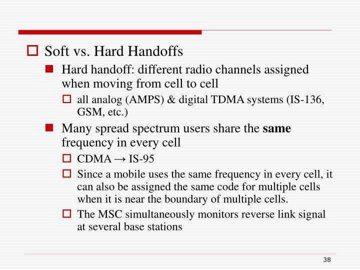 Soft vs. Hard Handoffs
