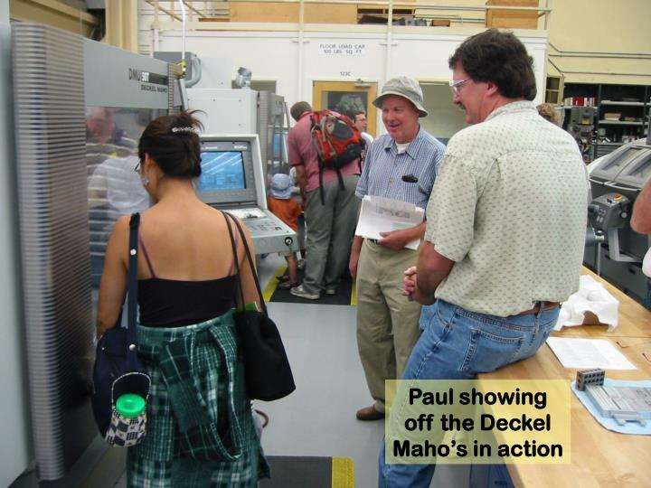 Paul showing off the Deckel Maho's in action