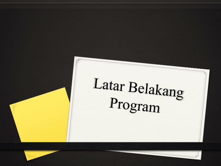 Latar belakang program