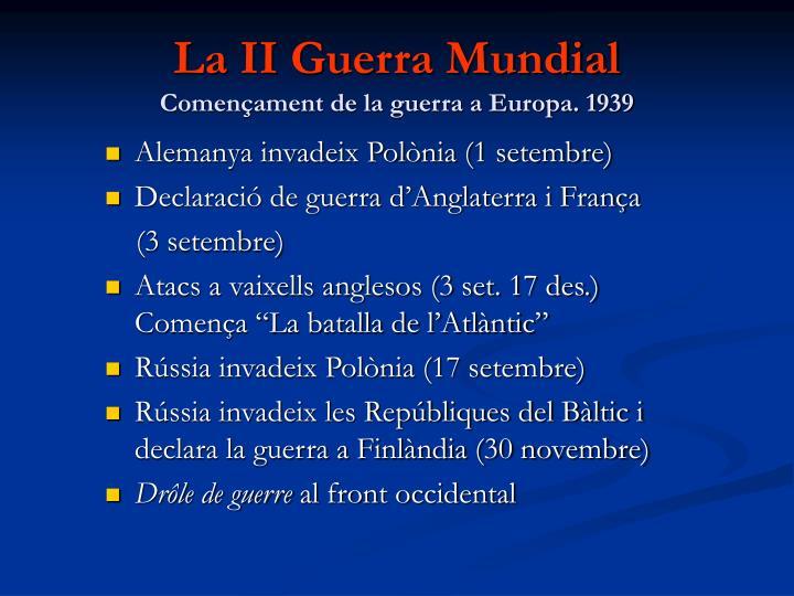La ii guerra mundial comen ament de la guerra a europa 1939