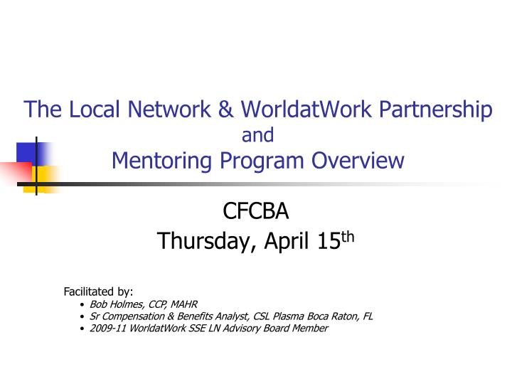 The local network worldatwork partnership and mentoring program overview