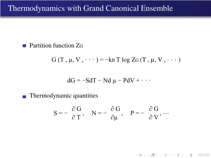Thermodynamics with Grand Canonical Ensemble