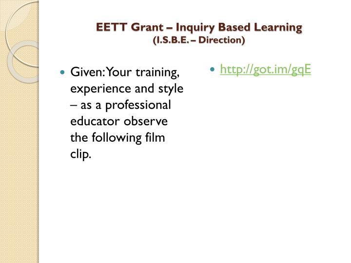 Eett grant inquiry based learning i s b e direction1