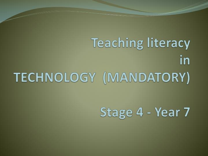 teaching literacy in technology mandatory stage 4 year 7