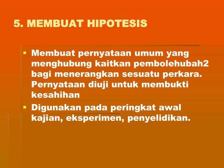 5. MEMBUAT HIPOTESIS