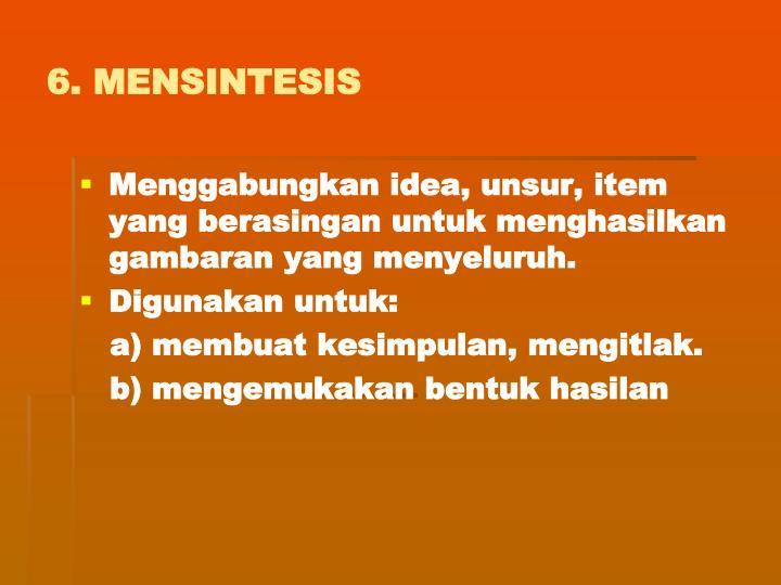 6. MENSINTESIS