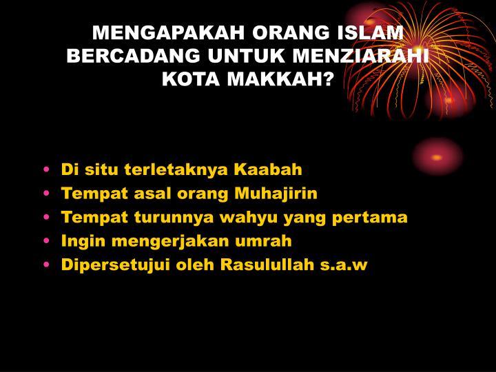 MENGAPAKAH ORANG ISLAM BERCADANG UNTUK MENZIARAHI KOTA MAKKAH?