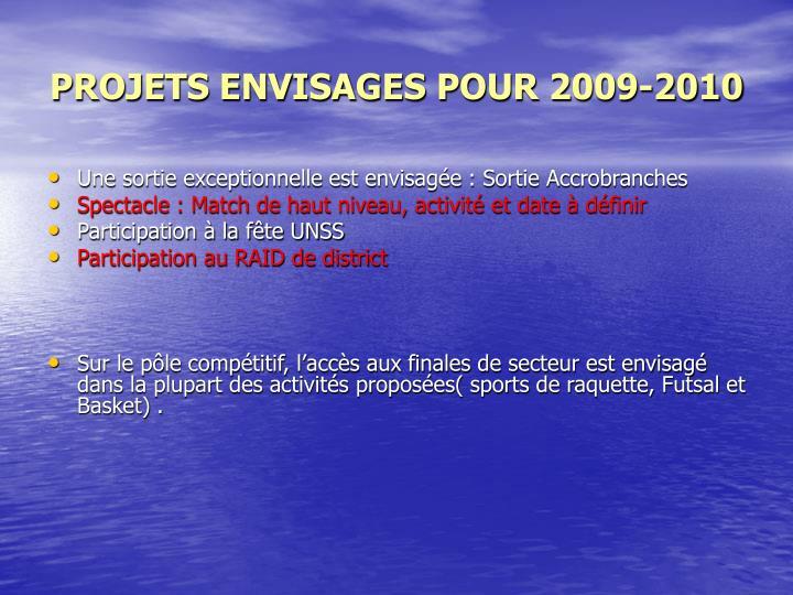 PROJETS ENVISAGES POUR 2009-2010