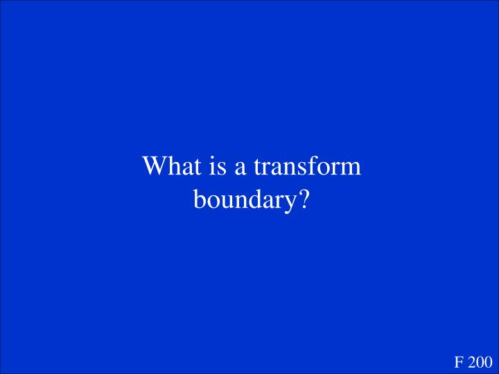 What is a transform boundary?