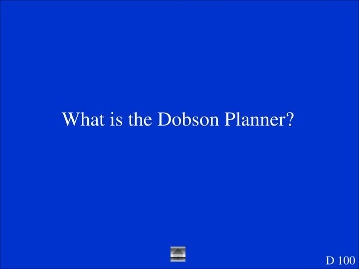 What is the Dobson Planner?