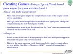 creating games using a squeak tweak based game engine for game creation cont1
