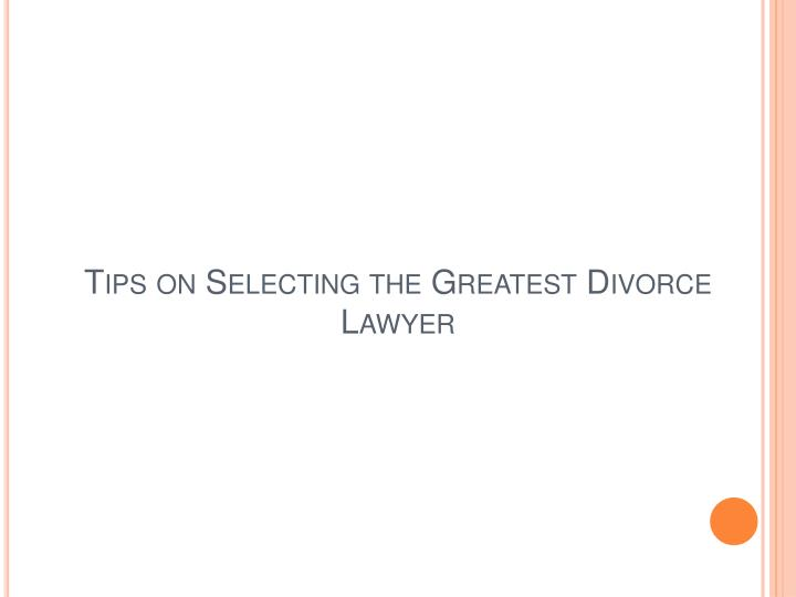 Tips on selecting the greatest divorce lawyer