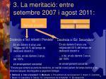 3 la meritaci entre setembre 2007 i agost 2011