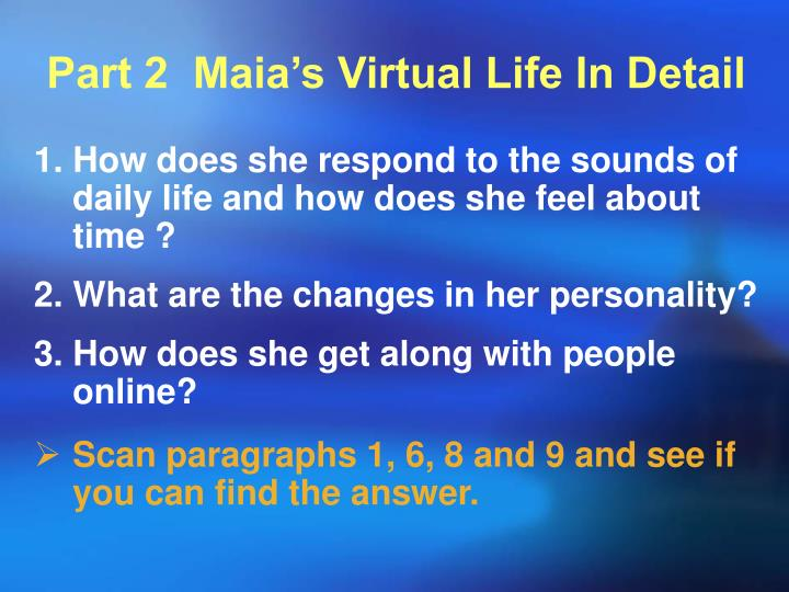 Part 2  Maia's Virtual Life In Detail