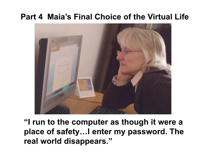 Part 4  Maia's Final Choice of the Virtual Life
