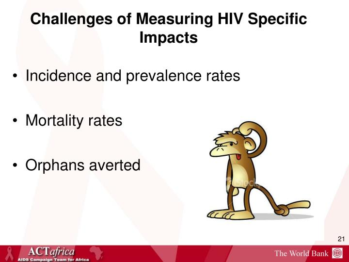 Challenges of Measuring HIV Specific Impacts