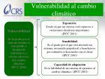 vulnerabilidad al cambio clim tico