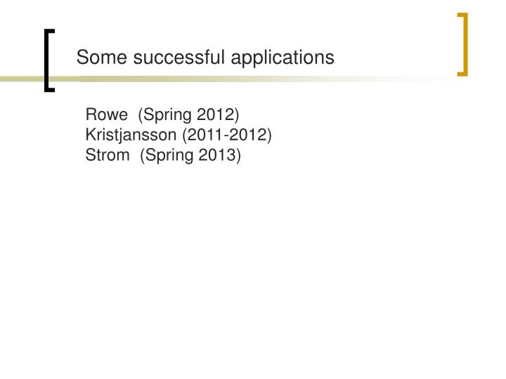 Some successful applications