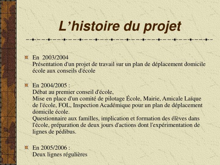 L histoire du projet