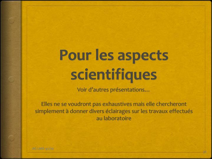 Pour les aspects scientifiques