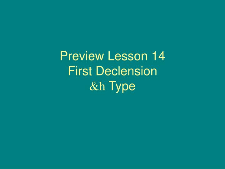 Preview lesson 14 first declension h type