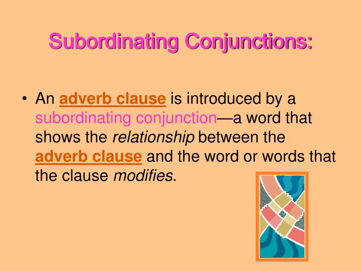 Subordinating Conjunctions: