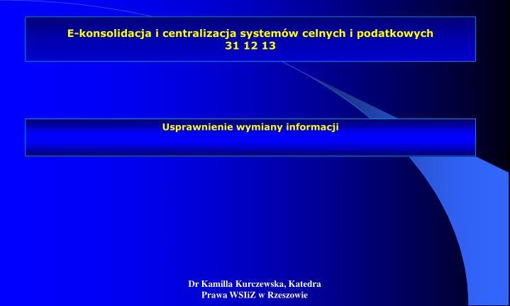 E-konsolidacja i centralizacja systemów celnych i podatkowych