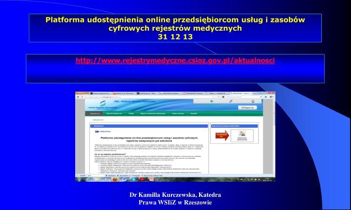 Platforma udostępnienia online przedsiębiorcom usług i zasobów cyfrowych rejestrów medycznych