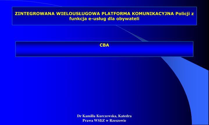 ZINTEGROWANA WIELOUSŁUGOWA PLATFORMA KOMUNIKACYJNA Policji z funkcja e-usług dla obywateli