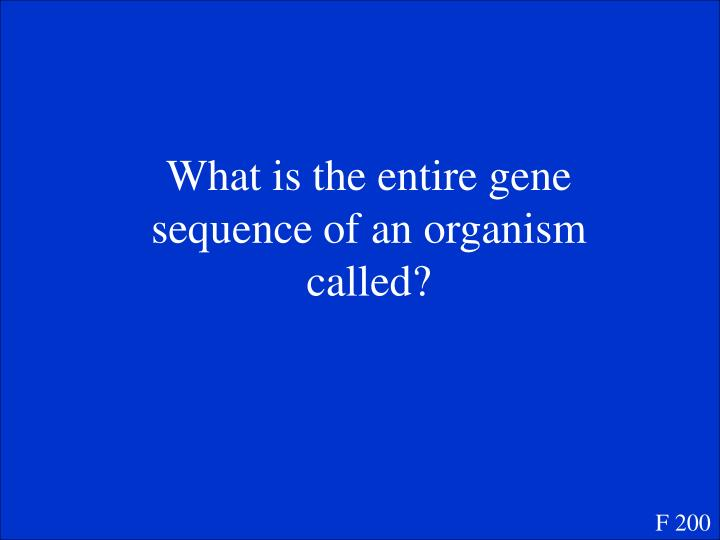 What is the entire gene sequence of an organism called?