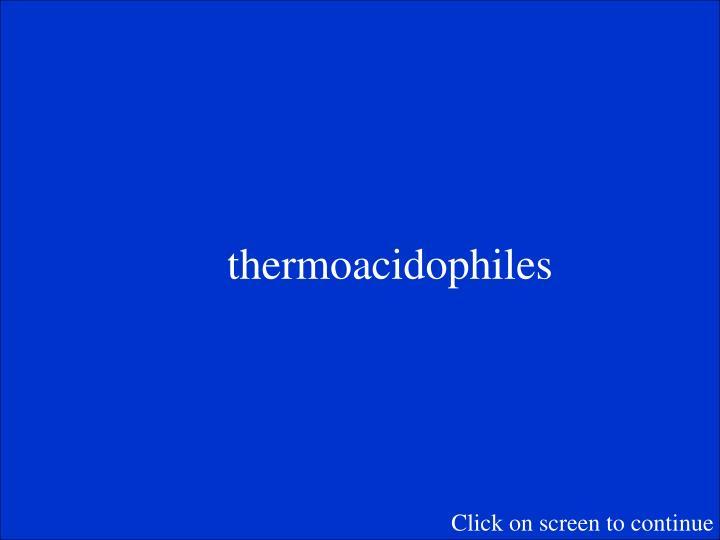 thermoacidophiles