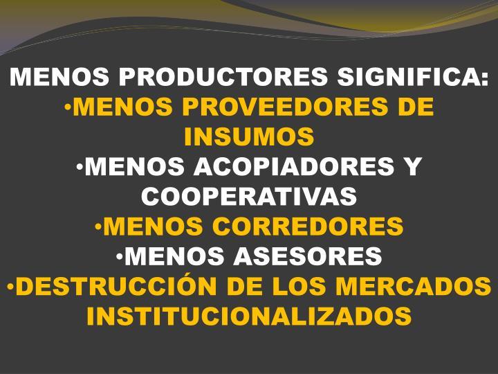 MENOS PRODUCTORES SIGNIFICA:
