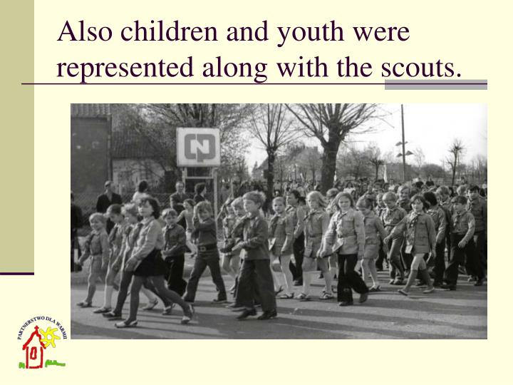 Also children and youth were represented along with the scouts.