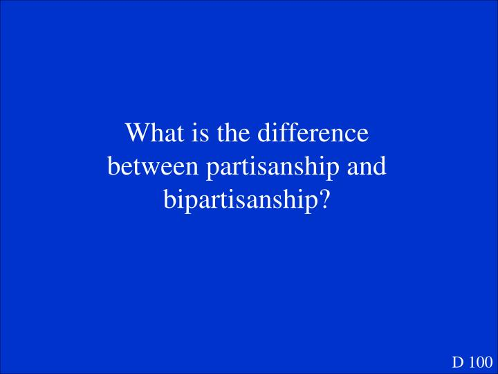What is the difference between partisanship and bipartisanship?
