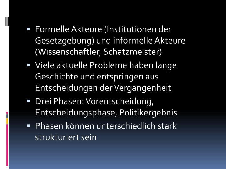 Formelle Akteure (Institutionen der Gesetzgebung) und informelle Akteure (Wissenschaftler, Schatzmeister)