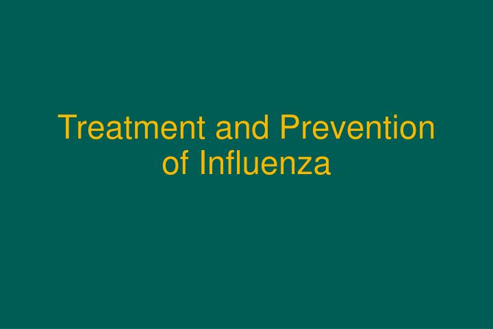 Treatment and Prevention of Influenza