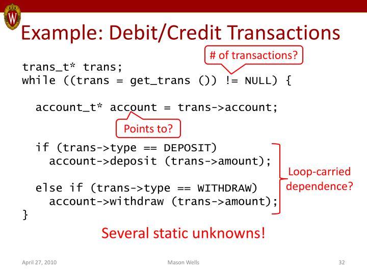 Example: Debit/Credit Transactions