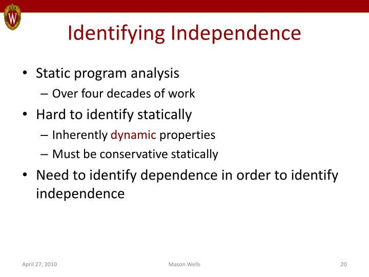 Identifying Independence