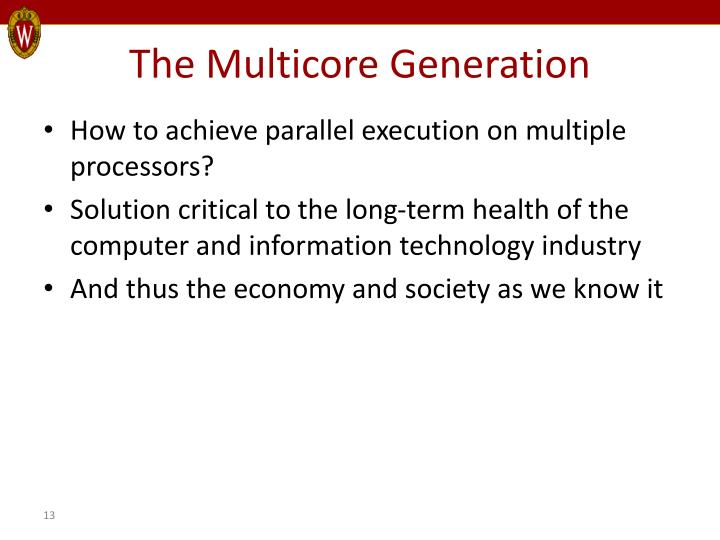 The Multicore Generation