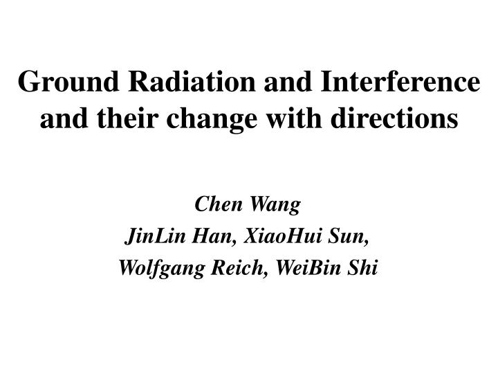 Ground radiation and interference and their change with directions