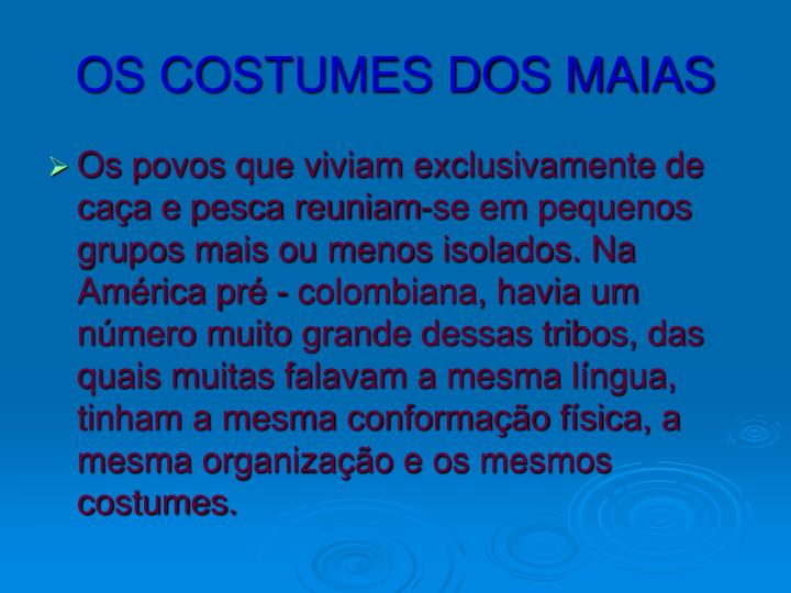 OS COSTUMES DOS MAIAS