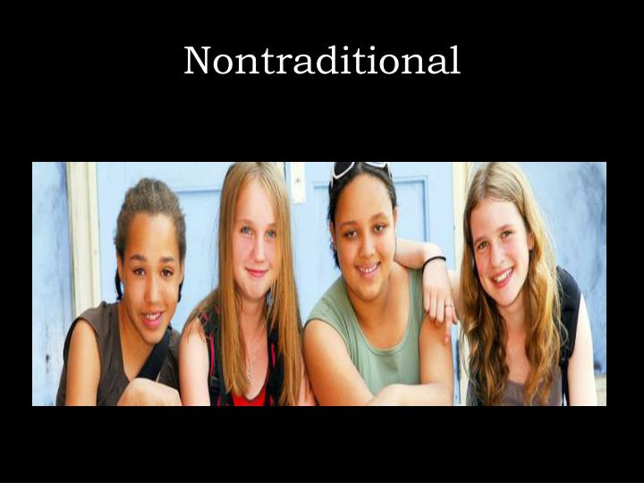 Nontraditional