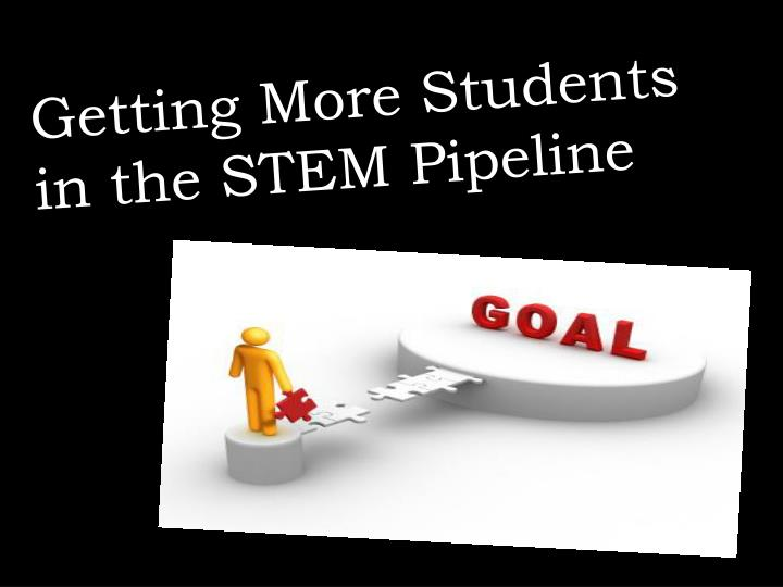 Getting More Students in the STEM Pipeline